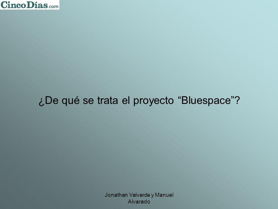 Jonathan Valverde y Manuel Alvarado ¿De qué se trata el proyecto Bluespace