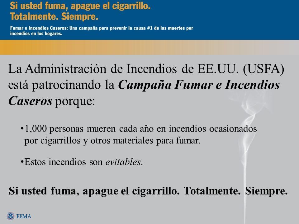 La Administración de Incendios de EE.UU. (USFA) está patrocinando la Campaña Fumar e Incendios Caseros porque: 1,000 personas mueren cada año en incen