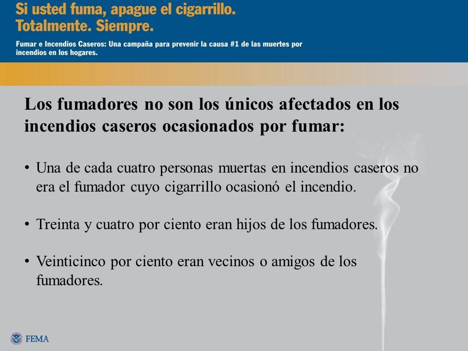 Los fumadores no son los únicos afectados en los incendios caseros ocasionados por fumar: Una de cada cuatro personas muertas en incendios caseros no