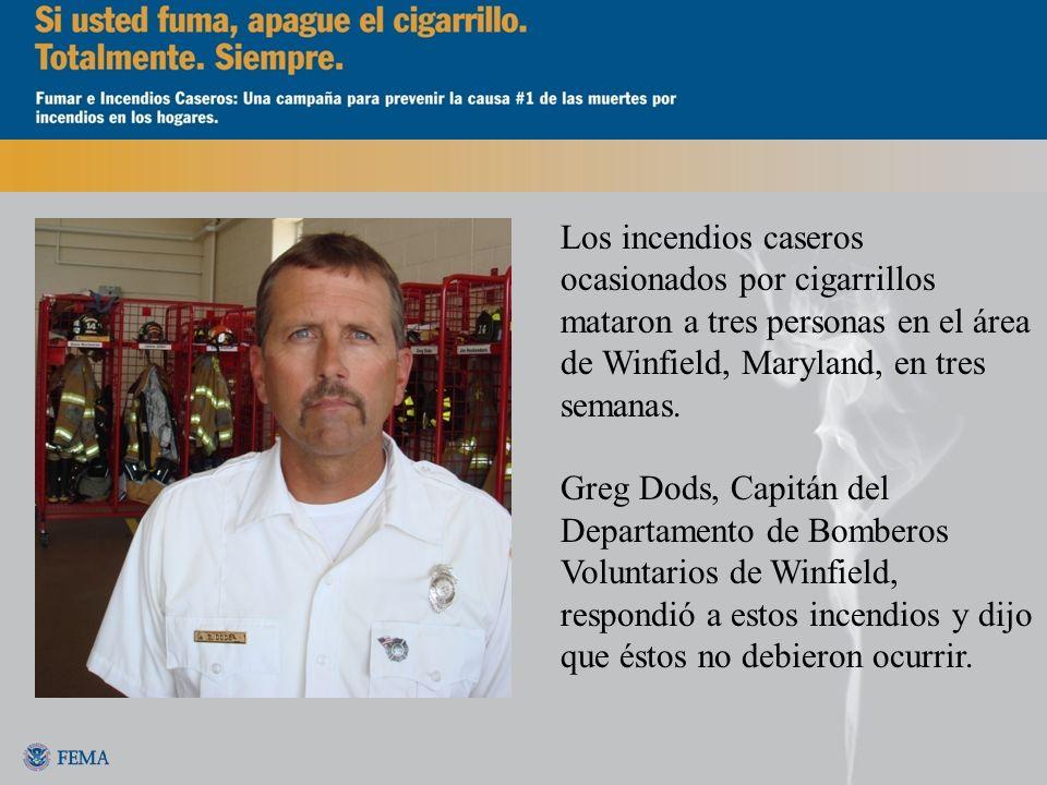 Los incendios caseros ocasionados por cigarrillos mataron a tres personas en el área de Winfield, Maryland, en tres semanas. Greg Dods, Capitán del De