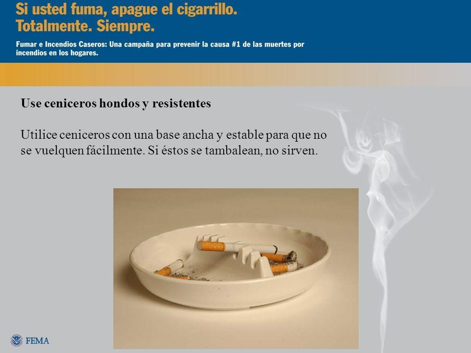 Asegúrese de que los cigarrillos y las cenizas estén apagados Apague el cigarrillo.