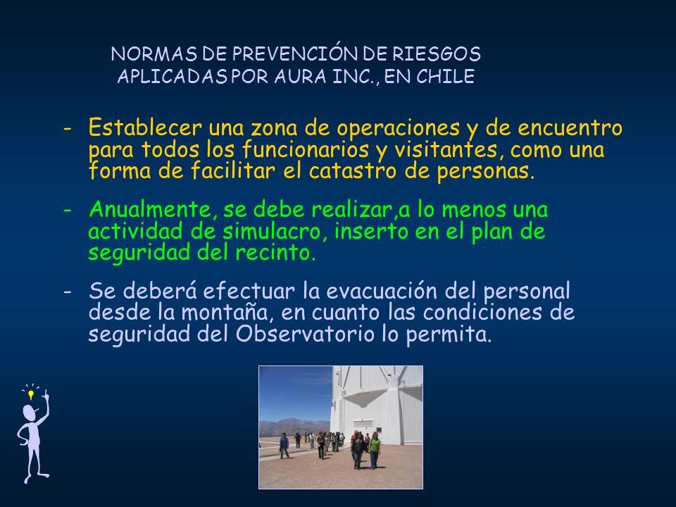 NORMAS DE PREVENCIÓN DE RIESGOS APLICADAS POR AURA INC., EN CHILE -Establecer una zona de operaciones y de encuentro para todos los funcionarios y visitantes, como una forma de facilitar el catastro de personas.