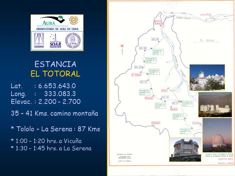 ESTANCIA EL TOTORAL Lat. : 6.653.643.0 Long.: 333.083.3 Elevac.: 2.200 - 2.700 35 – 41 Kms. camino montaña * Tololo – La Serena : 87 Kms * 1:00 – 1:20