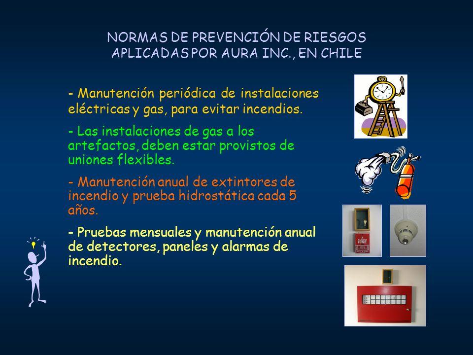 NORMAS DE PREVENCIÓN DE RIESGOS APLICADAS POR AURA INC., EN CHILE - Manutención periódica de instalaciones eléctricas y gas, para evitar incendios. -