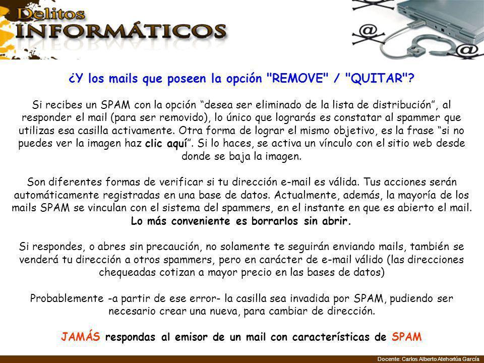 Docente: Carlos Alberto Atehortúa García ¿Y los mails que poseen la opción REMOVE / QUITAR .