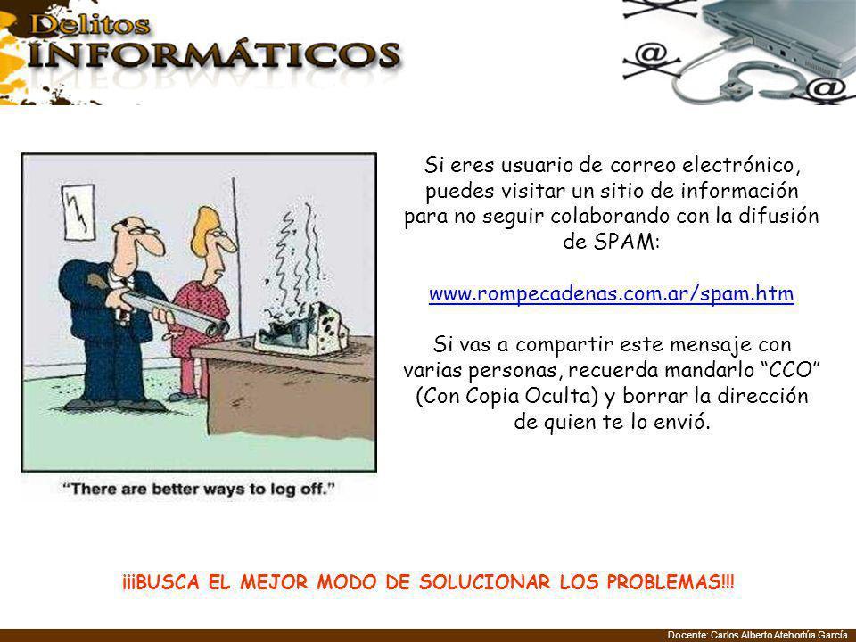 Docente: Carlos Alberto Atehortúa García Si eres usuario de correo electrónico, puedes visitar un sitio de información para no seguir colaborando con