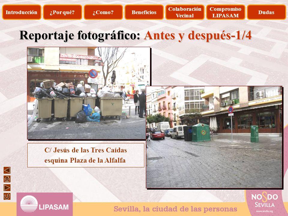 Reportaje fotográfico: Antes y después-1/4 C/ Jesús de las Tres Caídas esquina Plaza de la Alfalfa Introducción¿Por qué?¿Como?Beneficios Colaboración