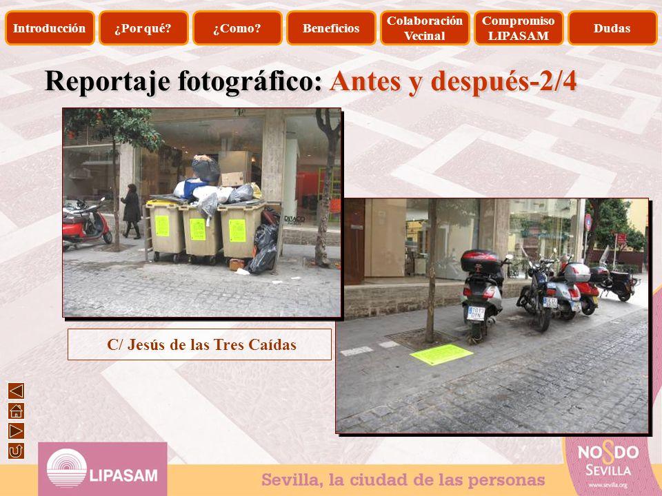 Reportaje fotográfico: Antes y después-2/4 C/ Jesús de las Tres Caídas Introducción¿Por qué?¿Como?Beneficios Colaboración Vecinal Compromiso LIPASAM D