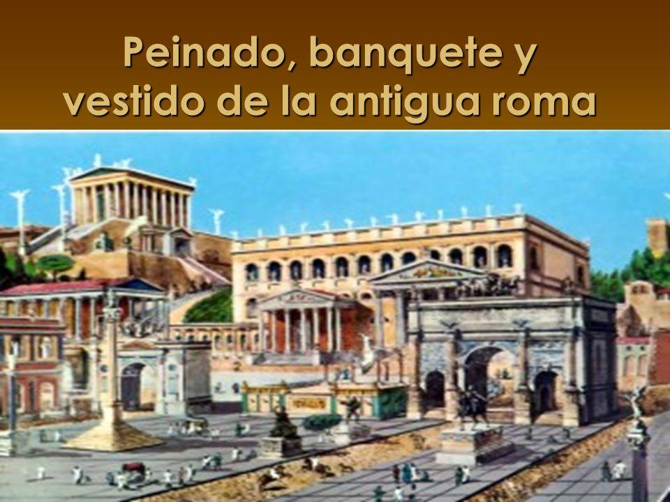 Peinado, banquete y vestido de la antigua roma