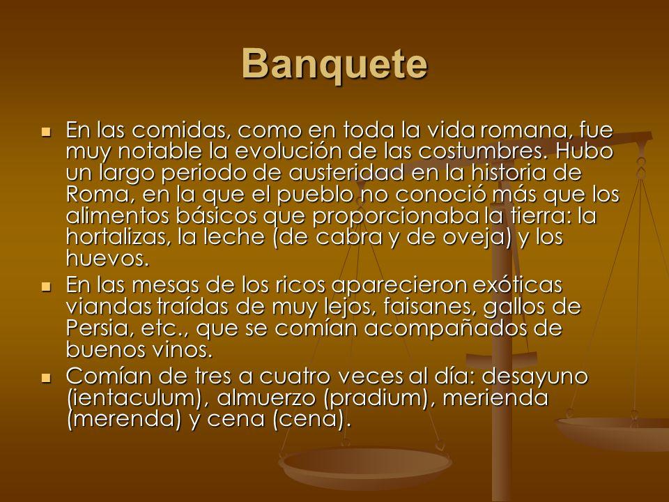 Banquete En las comidas, como en toda la vida romana, fue muy notable la evolución de las costumbres.