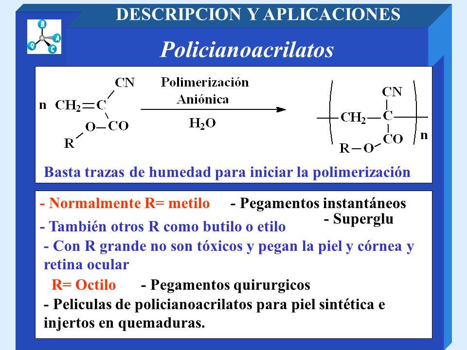 Policianoacrilatos DESCRIPCION Y APLICACIONES - Superglu - Pegamentos quirurgicos - Pegamentos instantáneos Basta trazas de humedad para iniciar la po