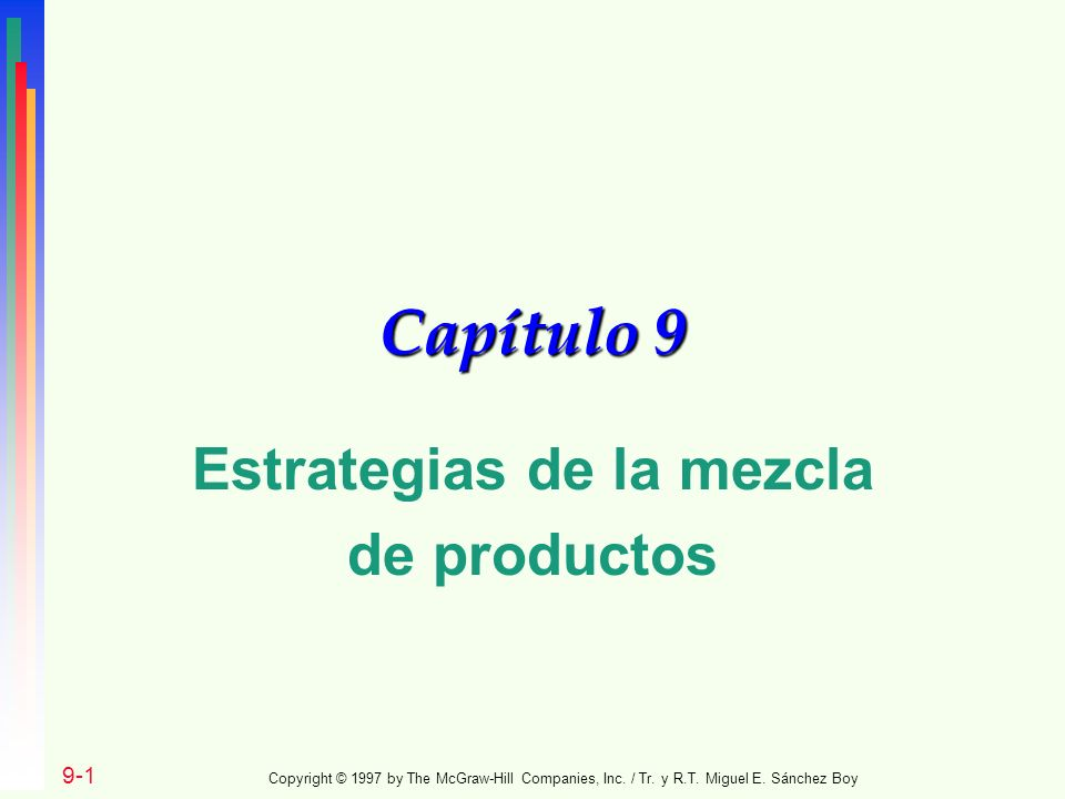 Capítulo 9 Estrategias de la mezcla de productos 9-1 Copyright © 1997 by The McGraw-Hill Companies, Inc.