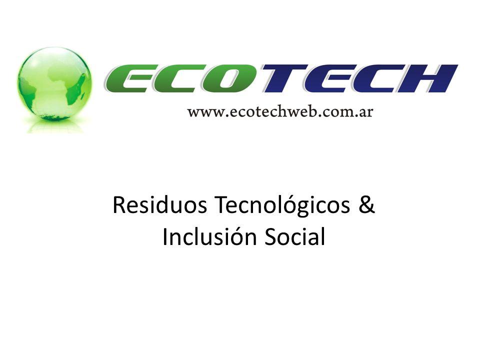 Residuos Tecnológicos & Inclusión Social