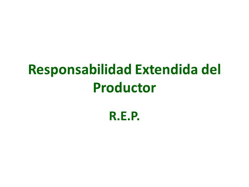 Responsabilidad Extendida del Productor R.E.P.