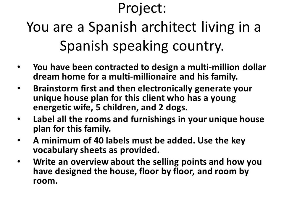 Project: You are a Spanish architect living in a Spanish speaking country.