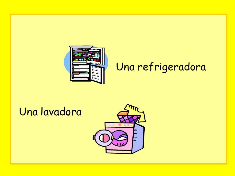 Una refrigeradora Una lavadora
