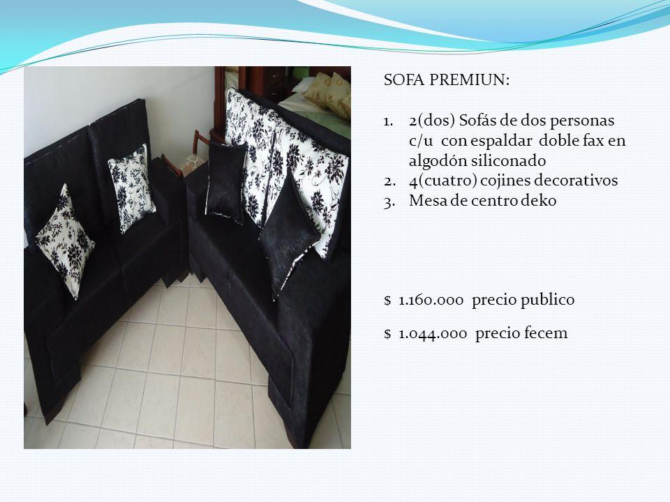 SOFA PREMIUN: 1.2(dos) Sofás de dos personas c/u con espaldar doble fax en algodón siliconado 2.4(cuatro) cojines decorativos 3.Mesa de centro deko $