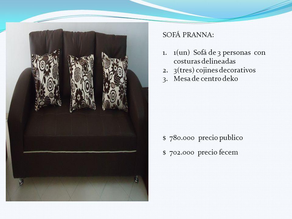SOFÁ PRANNA: 1.1(un) Sofá de 3 personas con costuras delineadas 2.3(tres) cojines decorativos 3.Mesa de centro deko $ 780.000 precio publico $ 702.000