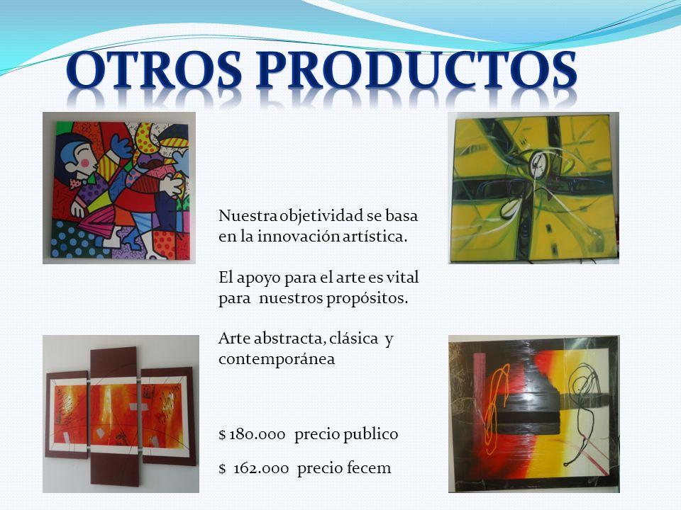 Nuestra objetividad se basa en la innovación artística. El apoyo para el arte es vital para nuestros propósitos. Arte abstracta, clásica y contemporán