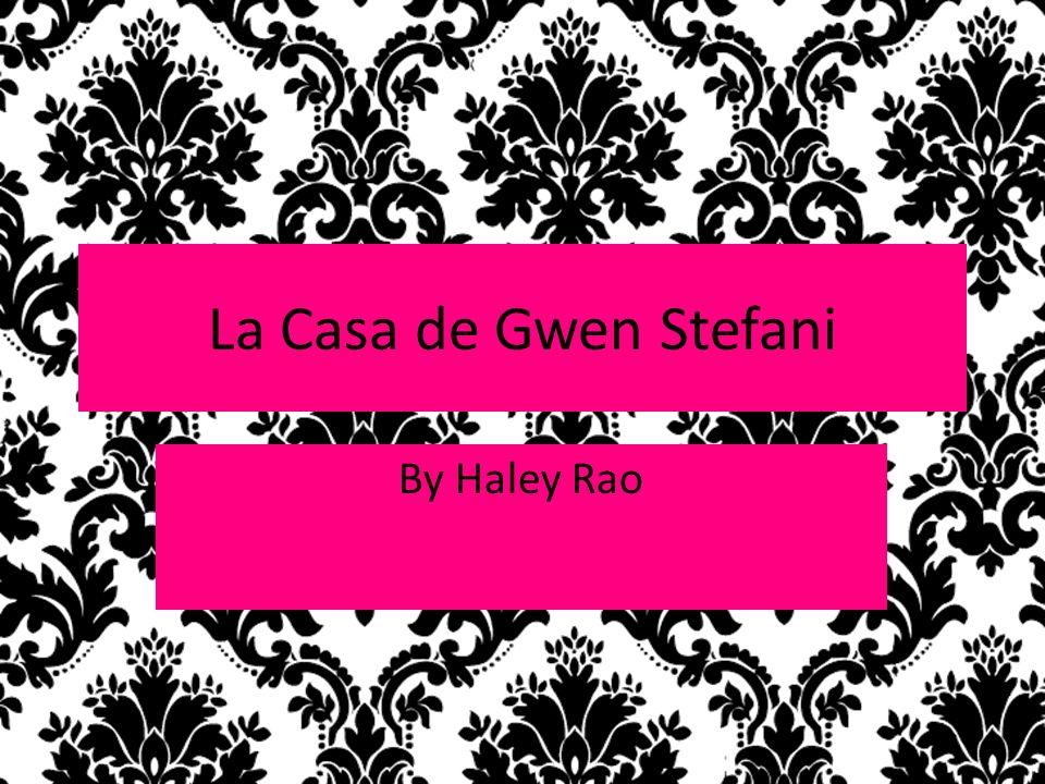 La Casa de Gwen Stefani By Haley Rao La Casa de Gwen Stefani By Haley Rao La Casa de Gwen Stefani By Haley Rao