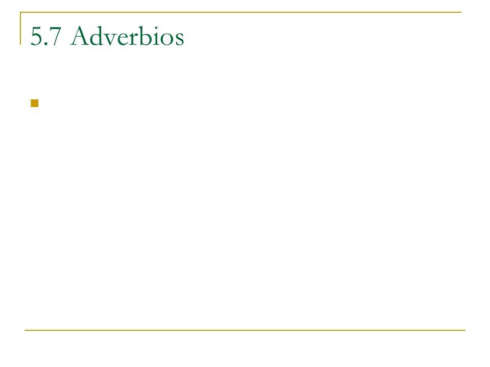 5.7 Adverbios