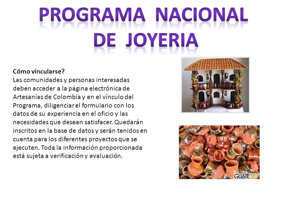 Cómo vincularse? Las comunidades y personas interesadas deben acceder a la página electrónica de Artesanías de Colombia y en el vínculo del Programa,