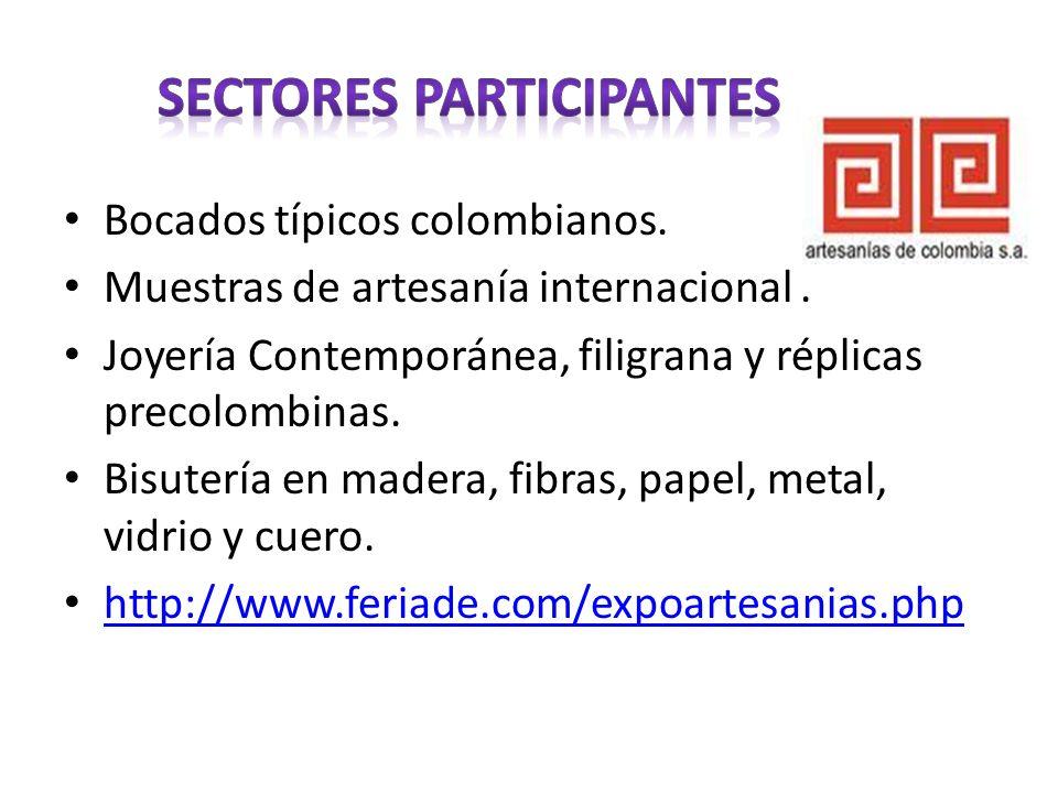 Bocados típicos colombianos. Muestras de artesanía internacional. Joyería Contemporánea, filigrana y réplicas precolombinas. Bisutería en madera, fibr