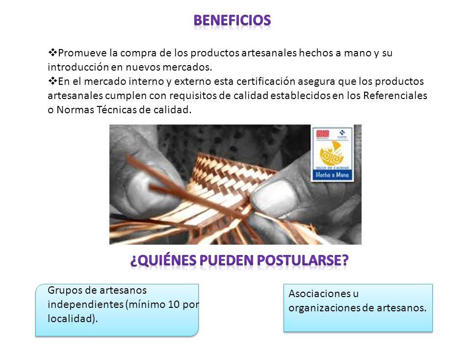 Promueve la compra de los productos artesanales hechos a mano y su introducción en nuevos mercados. En el mercado interno y externo esta certificación