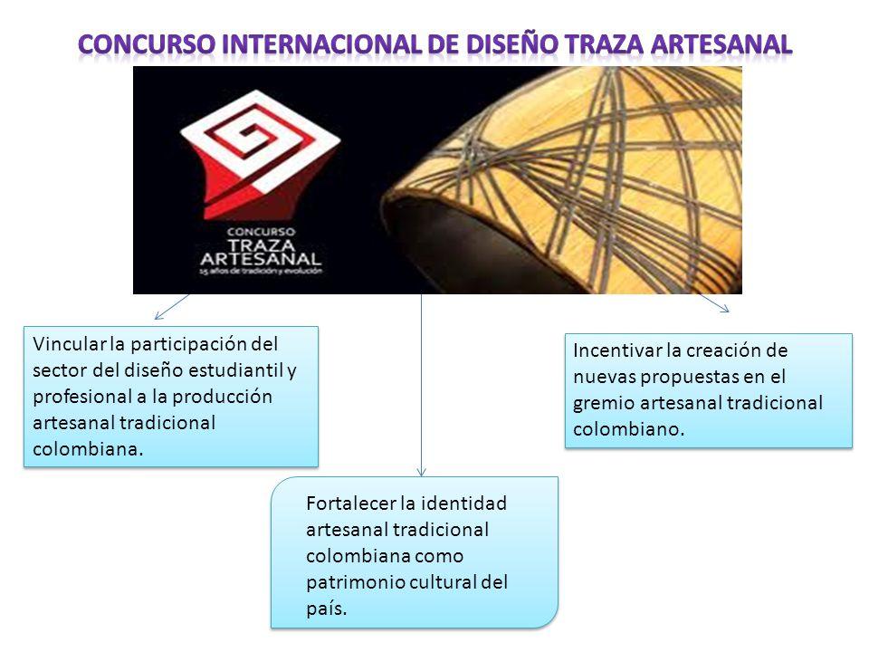 Vincular la participación del sector del diseño estudiantil y profesional a la producción artesanal tradicional colombiana. Incentivar la creación de