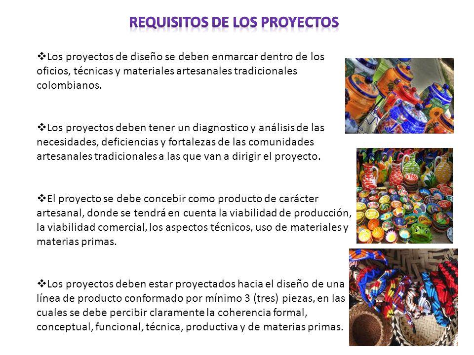 Los proyectos de diseño se deben enmarcar dentro de los oficios, técnicas y materiales artesanales tradicionales colombianos. Los proyectos deben tene
