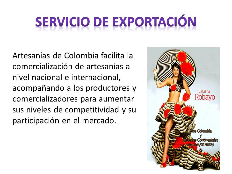 Artesanías de Colombia facilita la comercialización de artesanías a nivel nacional e internacional, acompañando a los productores y comercializadores