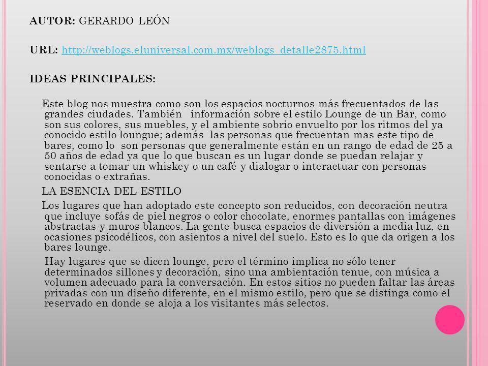 AUTOR: GERARDO LEÓN URL: http://weblogs.eluniversal.com.mx/weblogs_detalle2875.html http://weblogs.eluniversal.com.mx/weblogs_detalle2875.html IDEAS P