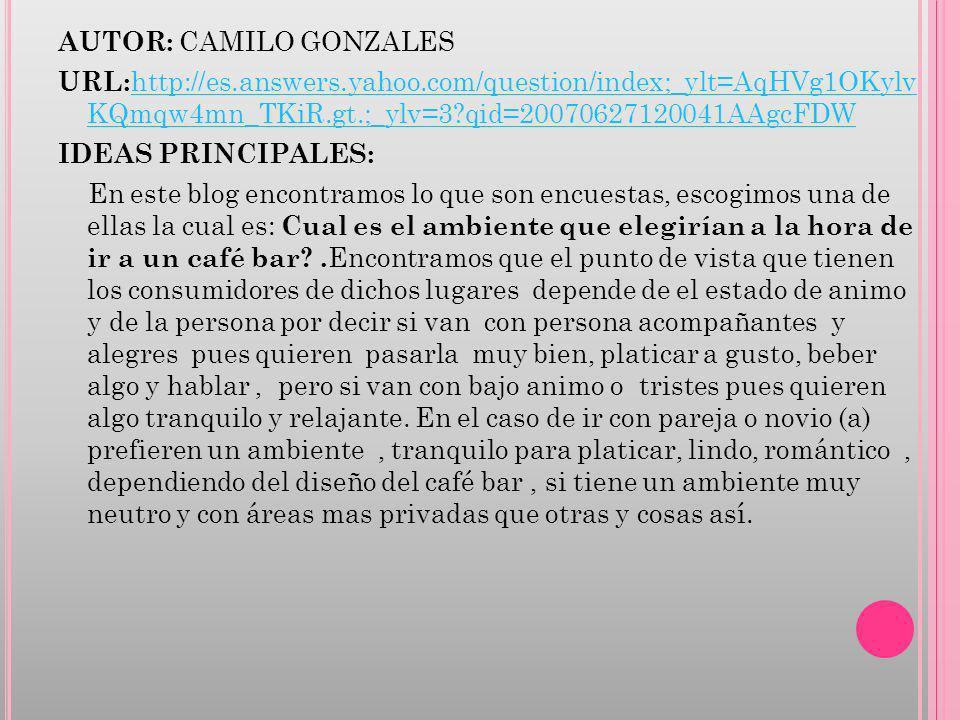 AUTOR: CAMILO GONZALES URL: http://es.answers.yahoo.com/question/index;_ylt=AqHVg1OKylv KQmqw4mn_TKiR.gt.;_ylv=3?qid=20070627120041AAgcFDW http://es.a
