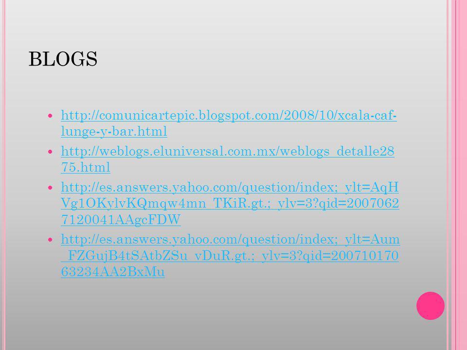 BLOGS http://comunicartepic.blogspot.com/2008/10/xcala-caf- lunge-y-bar.html http://comunicartepic.blogspot.com/2008/10/xcala-caf- lunge-y-bar.html ht