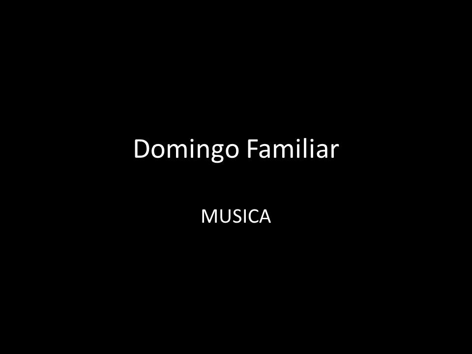 Domingo Familiar MUSICA