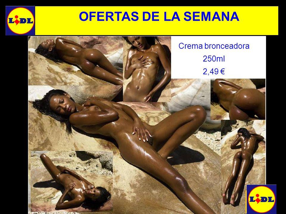 Crema bronceadora 250ml 2,49 OFERTAS DE LA SEMANA