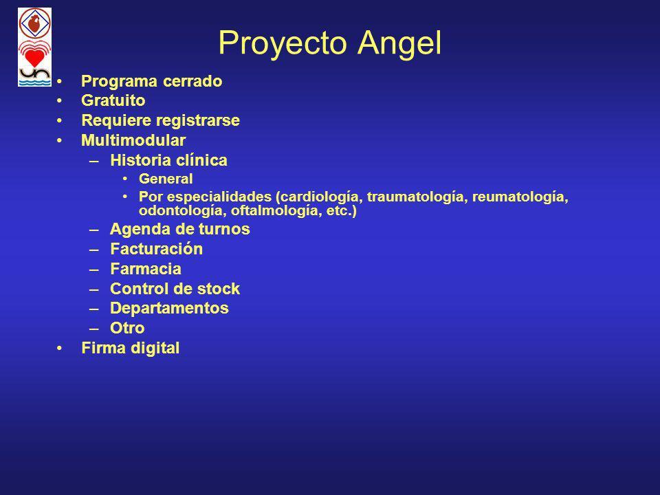 Proyecto Angel Programa cerrado Gratuito Requiere registrarse Multimodular –Historia clínica General Por especialidades (cardiología, traumatología, r