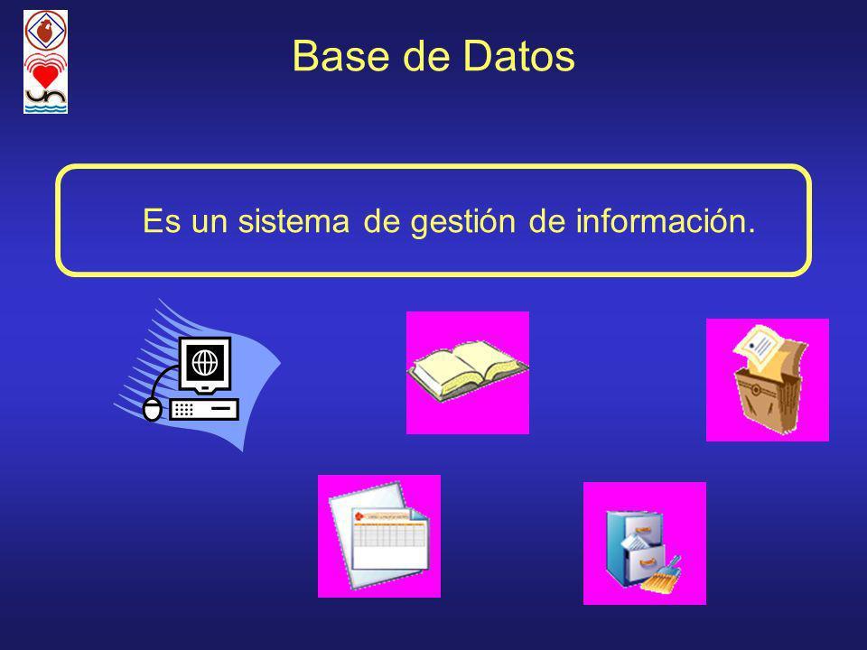 Base de Datos Es un sistema de gestión de información.