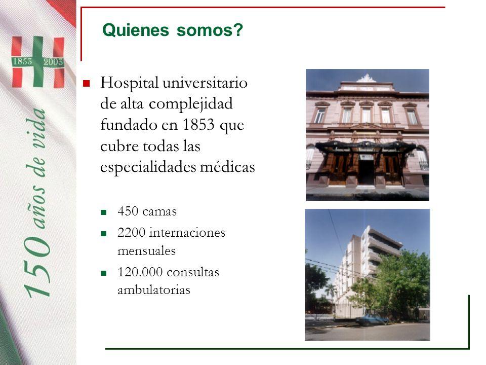 Quienes somos? Hospital con internación y 3er nivel en las afueras de Bs. As. 150 camas