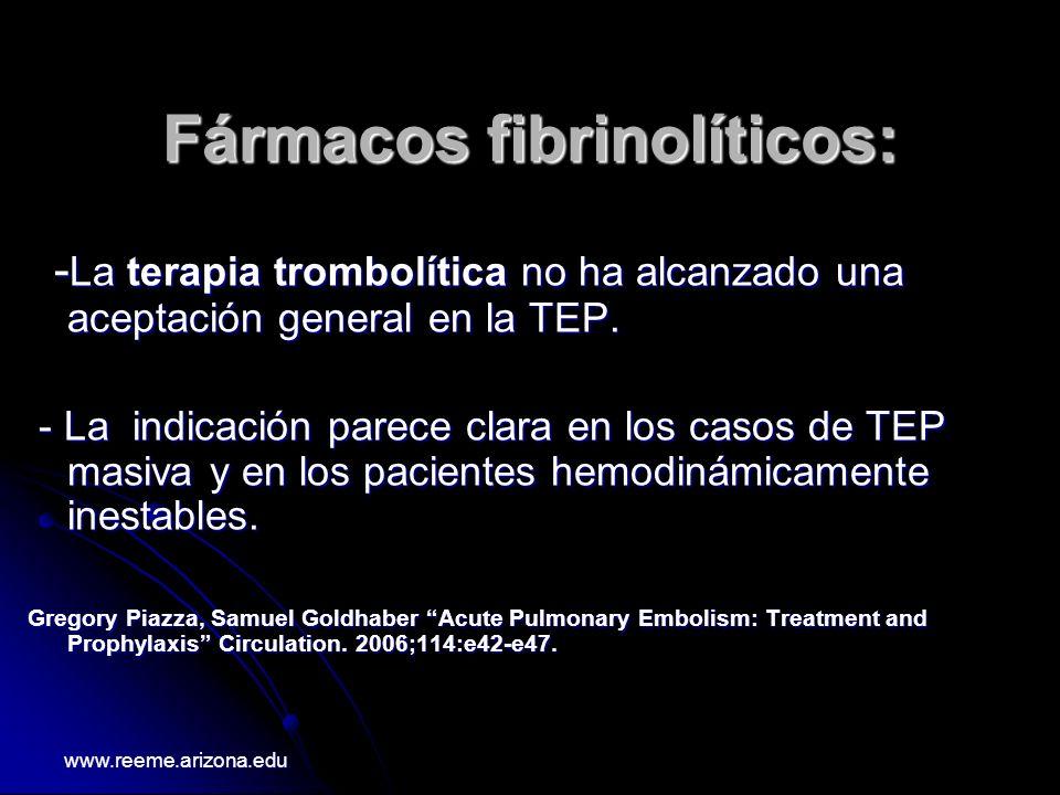 Fármacos fibrinolíticos: Fármacos fibrinolíticos: - La terapia trombolítica no ha alcanzado una aceptación general en la TEP. - La terapia trombolític