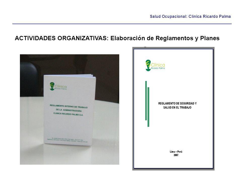 Salud Ocupacional: Clínica Ricardo Palma ACTIVIDADES ORGANIZATIVAS: Elaboración de Reglamentos y Planes