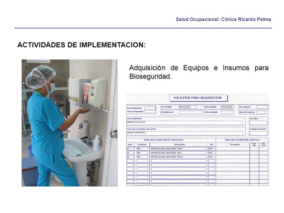 Salud Ocupacional: Clínica Ricardo Palma ACTIVIDADES DE IMPLEMENTACION: Adquisición de Equipos e Insumos para Bioseguridad.