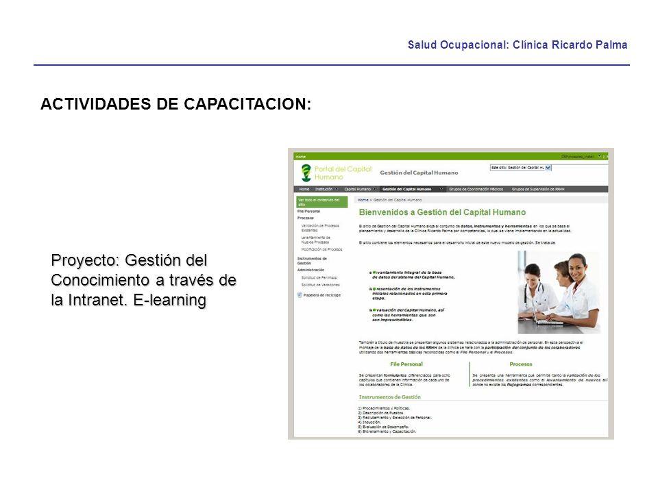 Salud Ocupacional: Clínica Ricardo Palma ACTIVIDADES DE CAPACITACION: Proyecto: Gestión del Conocimiento a través de la Intranet. E-learning