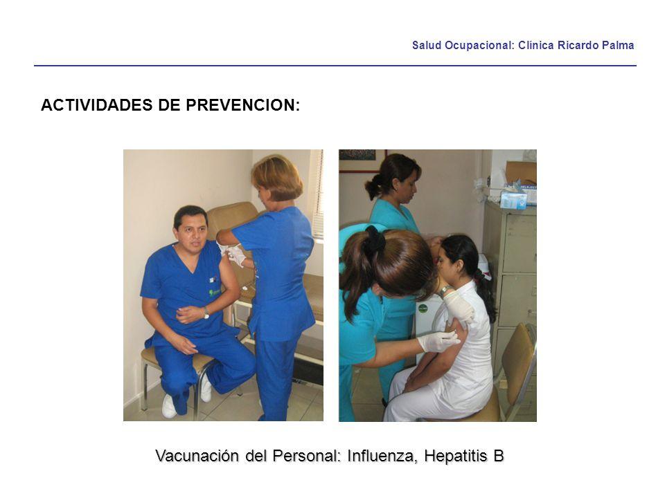 Salud Ocupacional: Clínica Ricardo Palma ACTIVIDADES DE PREVENCION: Vacunación del Personal: Influenza, Hepatitis B