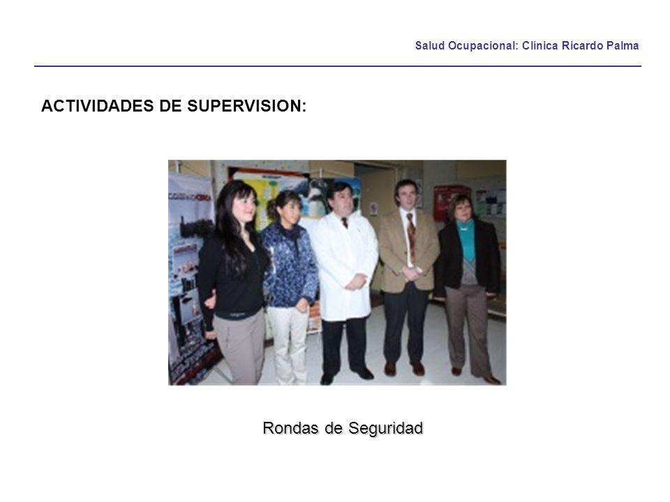 Salud Ocupacional: Clínica Ricardo Palma ACTIVIDADES DE SUPERVISION: Rondas de Seguridad