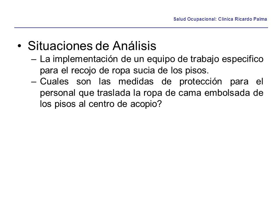 Salud Ocupacional: Clínica Ricardo Palma Situaciones de Análisis –La implementación de un equipo de trabajo especifico para el recojo de ropa sucia de