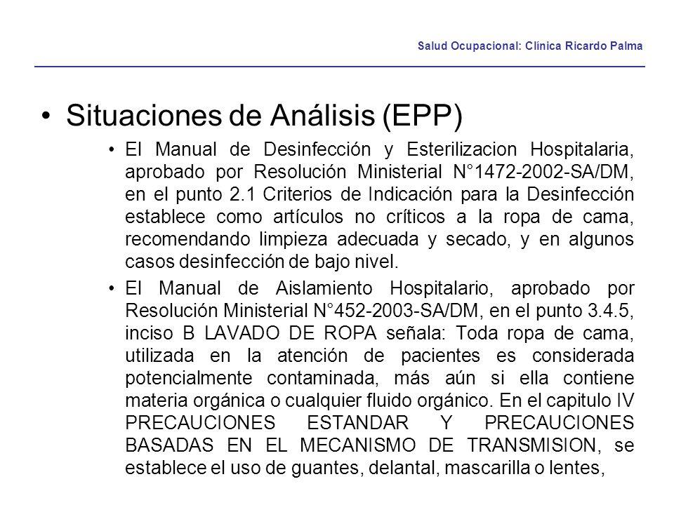 Salud Ocupacional: Clínica Ricardo Palma Situaciones de Análisis (EPP) El Manual de Desinfección y Esterilizacion Hospitalaria, aprobado por Resolució