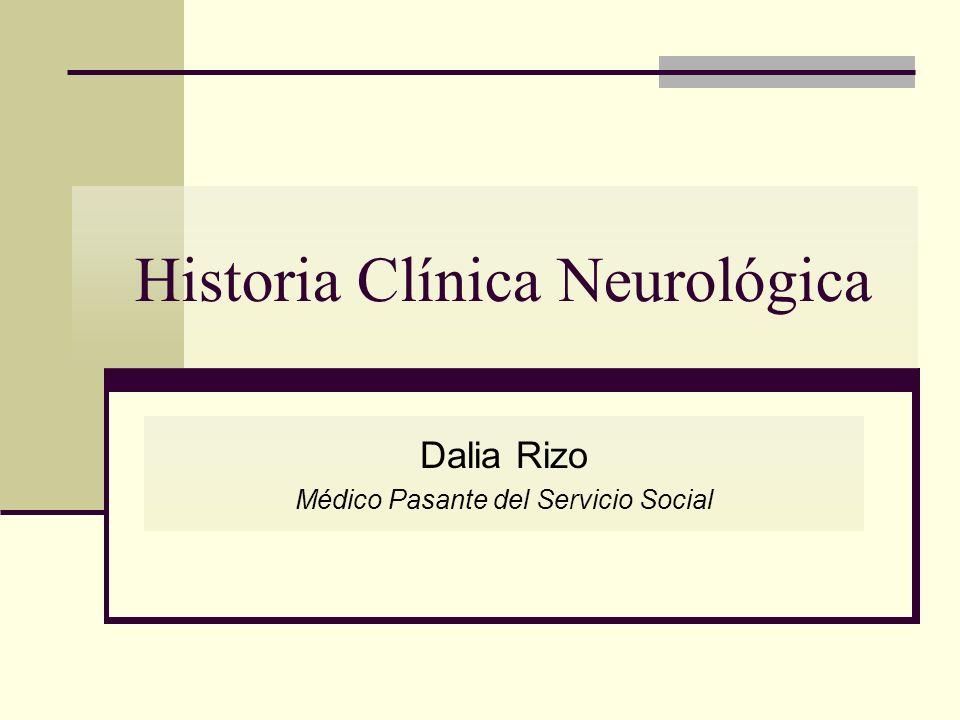 Historia Clínica Neurológica Dalia Rizo Médico Pasante del Servicio Social
