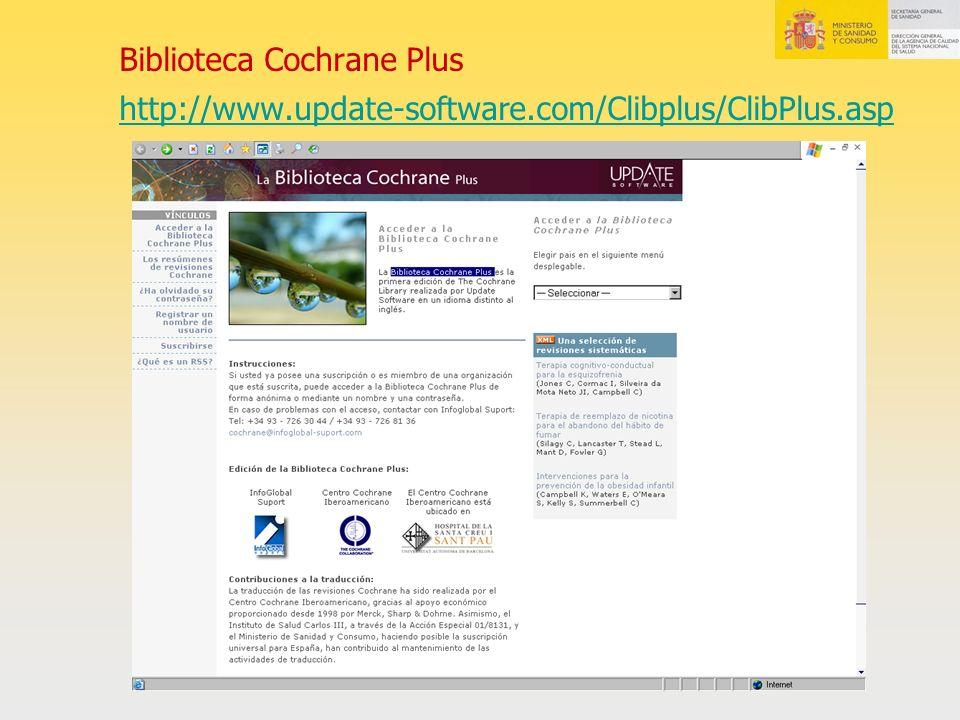 Biblioteca Cochrane Plus http://www.update-software.com/Clibplus/ClibPlus.asp http://www.update-software.com/Clibplus/ClibPlus.asp