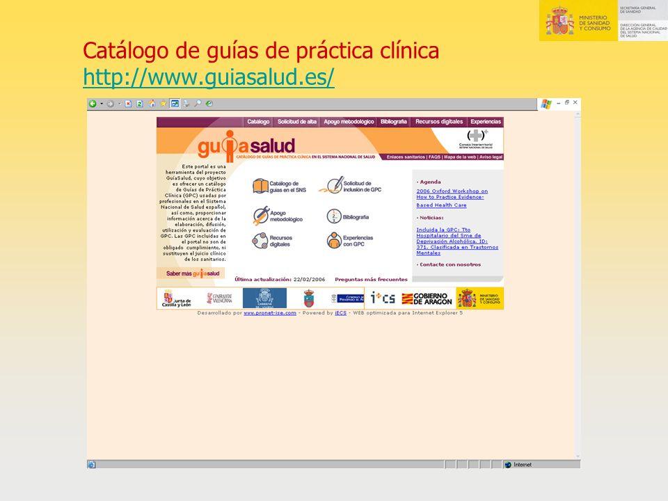 Catálogo de guías de práctica clínica http://www.guiasalud.es/ http://www.guiasalud.es/